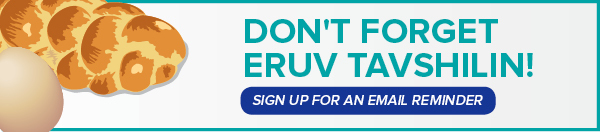 Sign up for the Eruv Tavshilin Reminder Email